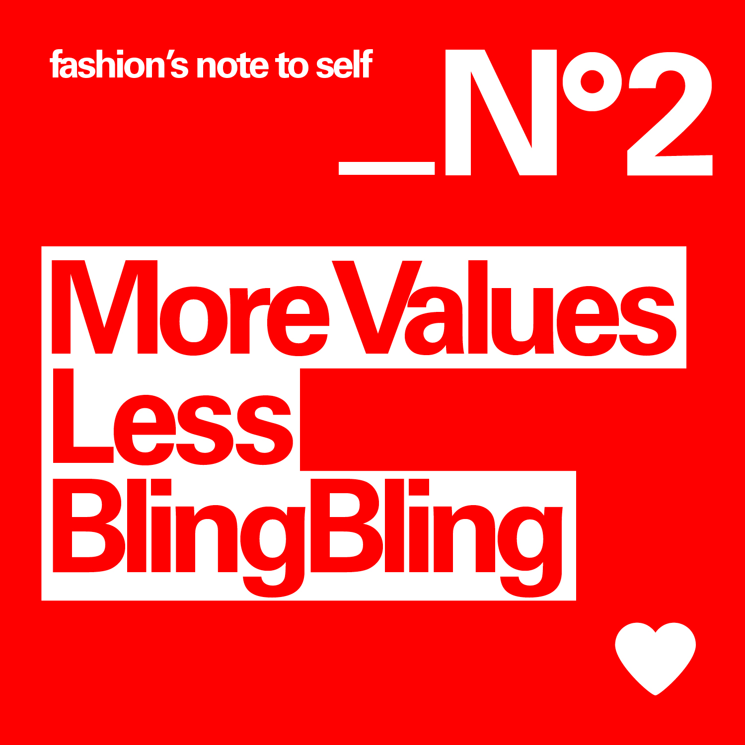 fashion`s note to self: More Values Less BlingBling