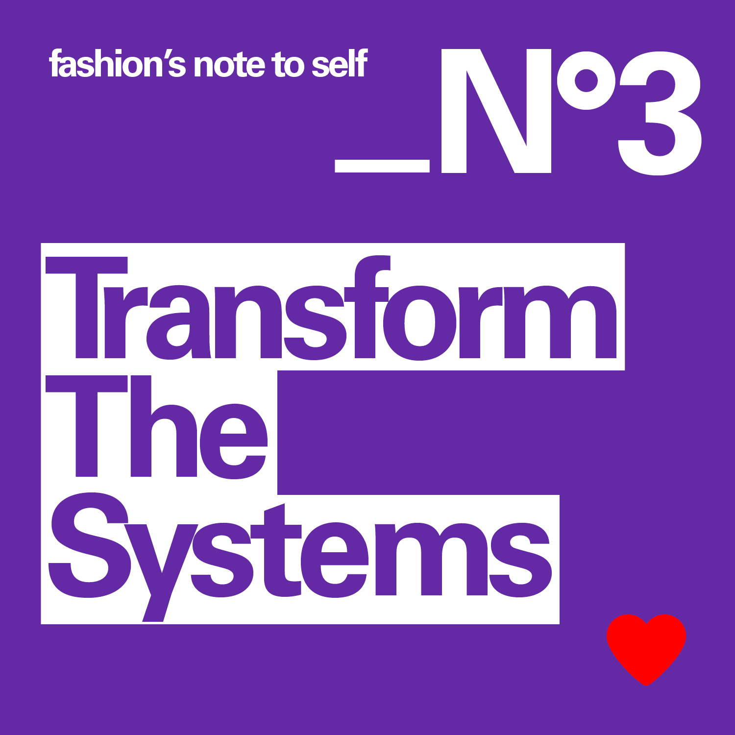 fashion`s note to self: Transform The Systems