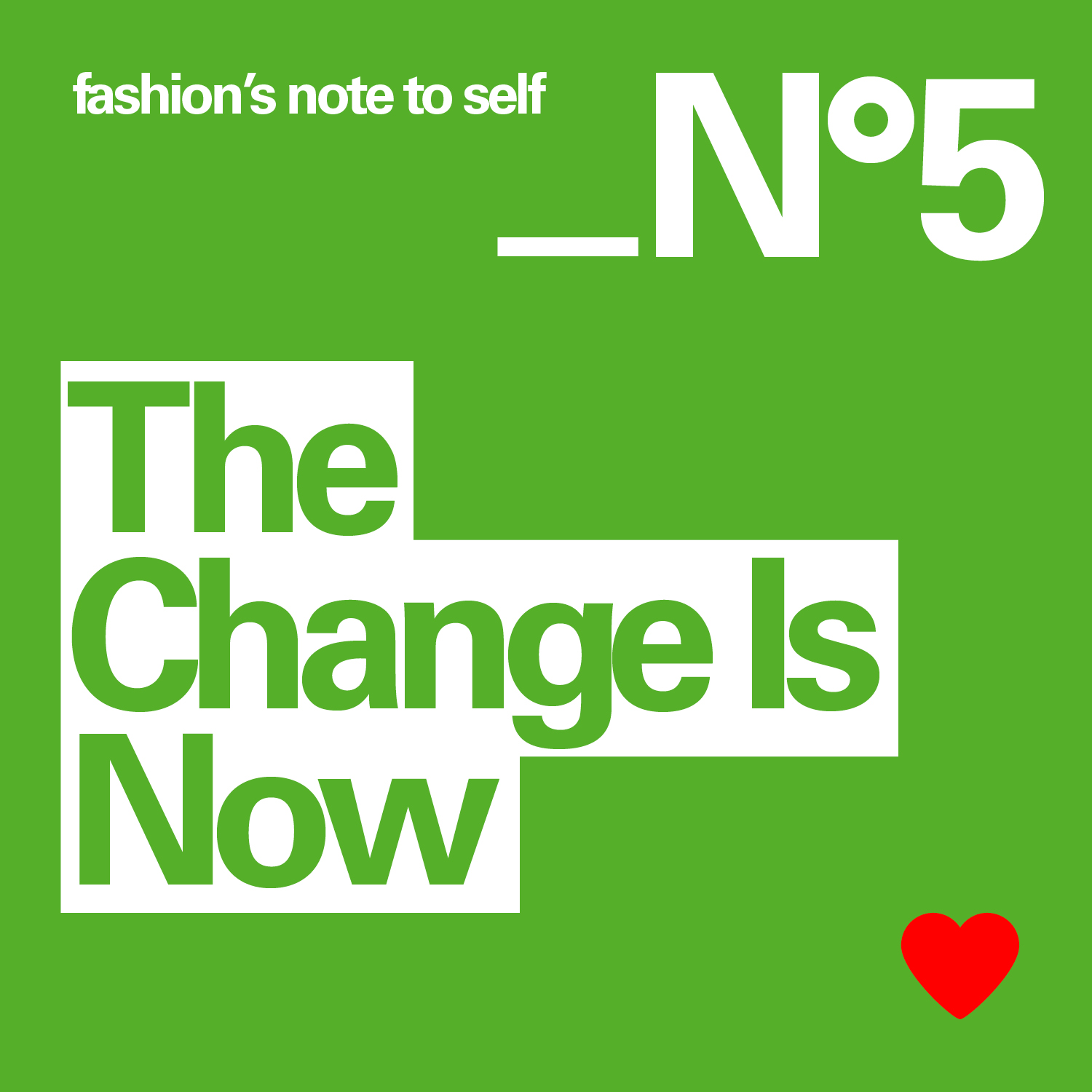 fashion`s note to self: The Change Is Now
